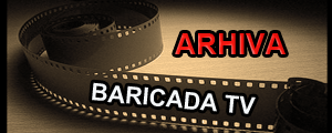 Arhiva Video - Baricada TV